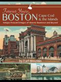 Forever Yours, Boston, Cape Cod and the Islands: Antique Postcard Images of Historic Beantown and Beyond
