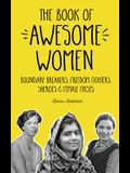 The Book of Awesome Women: Boundary Breakers, Freedom Fighters, Sheroes and Female Firsts (Teenage Girl Book, Feminist Gift for Girls)