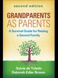 Grandparents as Parents: A Survival Guide for Raising a Second Family