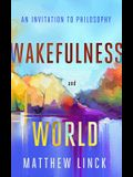 Wakefulness and World: An Invitation to Philosophy