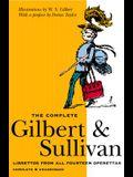 The Complete Gilbert & Sullivan:  Librettos from All Fourteen Operettas (Complete & Unabridged)