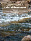 Recent Progress in Natural Resources: Volume II