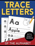 Trace Letters of The Alphabet with Sight Words: Reading and Writing Practice for Preschool, Pre K, and Kindergarten Kids Ages 3-5