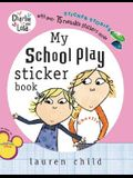 My School Play Sticker Stories (Charlie and Lola)