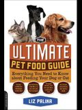 The Ultimate Pet Food Guide: Everything You Need to Know about Feeding Your Dog or Cat