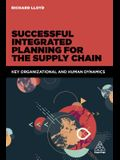 Successful Integrated Planning for the Supply Chain: Key Organizational and Human Dynamics