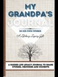 My Grandpa's Journal: A Guided Life Legacy Journal To Share Stories, Memories and Moments 7 x 10