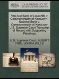 First Nat Bank of Louisville V. Commonwealth of Kentucky: National Bank V. Commonwealth of Kentucky U.S. Supreme Court Transcript of Record with Suppo
