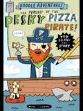 Doodle Adventures: The Pursuit of the Pesky Pizza Pirate!