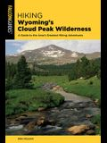 Hiking Wyoming's Cloud Peak Wilderness: A Guide to the Area's Greatest Hiking Adventures