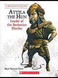 Attila the Hun (Revised Edition) (a Wicked History)