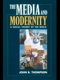 The Media and Modernity: A Social Theory of the Media