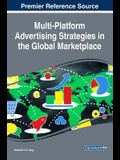 Multi-Platform Advertising Strategies in the Global Marketplace