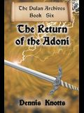 The Return of the Adoni: The Final Book of the Dulan Archives