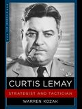 Curtis Lemay: Strategist and Tactician