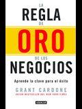 La Regla de Oro de Los Negocios - Aprende La Clave del Éxito / The 10x Rule: The Only Difference Between Success and Failure = The 10x Rule