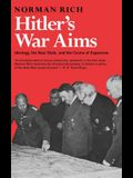 Hitler's War Aims: Ideology, the Nazi State, and the Course of Expansion