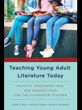 Teaching Young Adult Literature Today: Insights, Considerations, and Perspectives for the Classroom Teacher, Second Edition