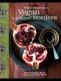 Vegan Without Borders: Easy Everyday Meals from Around the World