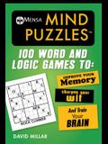 Mensa(r) Mind Puzzles: 100 Word and Logic Games To: Improve Your Memory, Sharpen Your Wit, and Train Your Brain