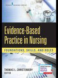 Evidence-Based Practice in Nursing: Foundations, Skills, and Roles