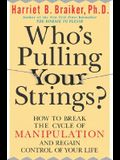 Who's Pulling Your Strings?: How to Break the Cycle of Manipulation and Regain Control of Your Life (NTC Self-Help)