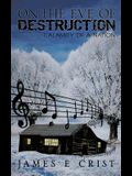 On the Eve of Destruction