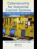 Cybersecurity for Industrial Control Systems: SCADA, DCS, PLC, HMI, and SIS