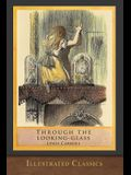 Through the Looking-Glass: Illustrated Classic