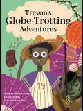 Trevon's Globe-Trotting Adventures
