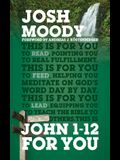 John 1-12 for You: Find Deeper Fulfillment as You Meet the Word