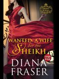Wanted, A Wife for the Sheikh: Large Print