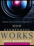 How Everything Works: Making Physics Out of the Ordinary