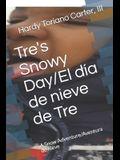 Tre's Snowy Day: A Snow Adventure