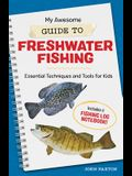 My Awesome Guide to Freshwater Fishing: Essential Techniques and Tools for Kids
