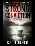 Strong Conviction: Elizabeth Strong Mystery Book 3