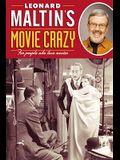 Leonard Maltins Movie Crazy: For People Who Love Movies