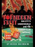 Forbidden Fruit: Sin City's Underworld and the Supper Club Inferno