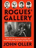 Rogues' Gallery: The Birth of Modern Policing and Organized Crime in Gilded Age New York