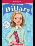A Girl Named Hillary: True Story of Hillary Clinton (American Girl True Stories): The True Story of Hillary Clinton