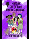 Where Are All The Black Female Composers?: The Ultimate Fun Facts Guide