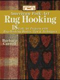 Woolley Fox American Folk Art Rug Hooking: 18 American Folk Art Projects with Rug Hooking Basics, Tips & Techniques