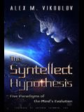 The Syntellect Hypothesis: Five Paradigms of the Mind's Evolution