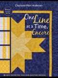 One Line at a Time, Encore: 33 New Geometric Machine- Quilting Designs