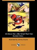 All about the Little Small Red Hen (Illustrated Edition) (Dodo Press)