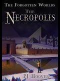 The Necropolis: The Forgotten Worlds, Book 3