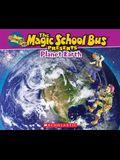 The Magic School Bus Presents: Planet Earth: A Nonfiction Companion to the Original Magic School Bus Series