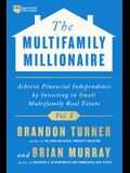 The Multifamily Millionaire, Volume I: Achieve Financial Freedom by Investing in Small Multifamily Real Estate