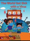 The World Got Sick With a Virus