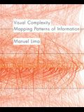 Visual Complexity: Mapping Patterns of Information (History of Information and Data Visualization and Guide to Today's Innovative Applica